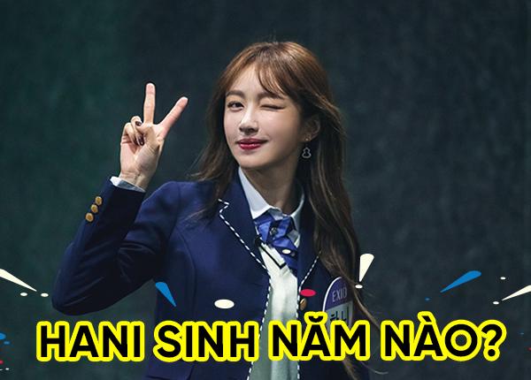 Hani sinh năm bao nhiêu?