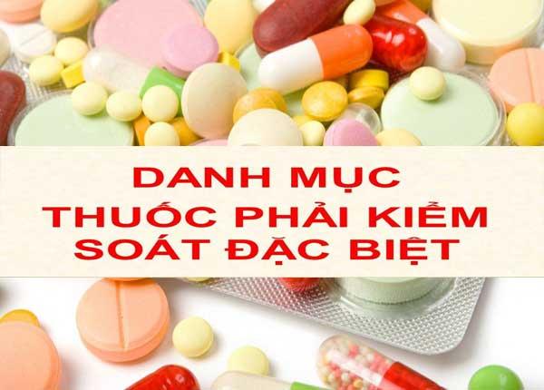Quy định mọt số danh mục thuốc phải kiểm soát đặc biệt