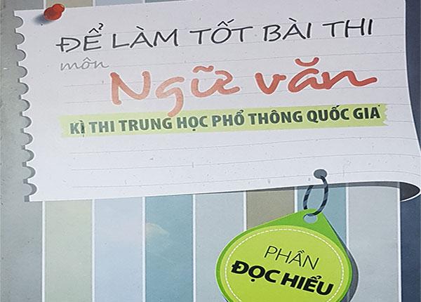 Hướng dẫn làm tốt phần đọc hiểu môn ngữ văn kỳ thi THPT Quốc gia
